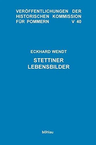 Stettiner Lebensbilder: Eckhardt Wendt