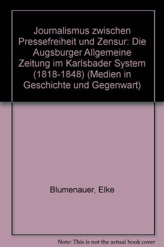9783412094997: Journalismus zwischen Pressefreiheit und Zensur: Die Augsburger