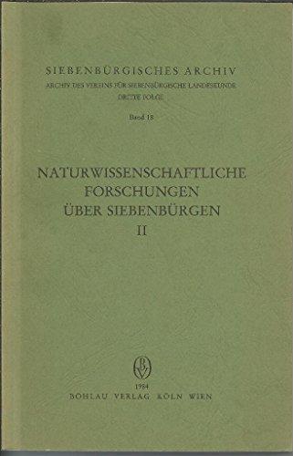 Naturwissenschaftliche Forschungen über Siebenbürgen; Teil: 2. Hrsg.: Heltmann, Heinz (Herausgeber)