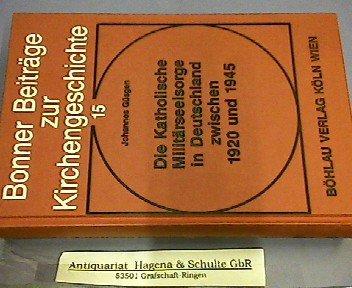 9783412095888: Die katholische Militärseelsorge in Deutschland zwischen 1920 und 1945 (Bonner Beiträge zur Kirchengeschichte)