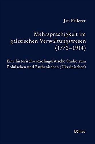 Mehrsprachigkeit im galizischen Verwaltungswesen (1772-1914): Jan Fellerer