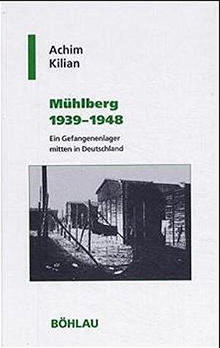 9783412102012: Mühlberg 1939 - 1948: Ein Gefangenenlager mitten in Deutschland