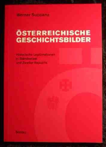 9783412105976: Österreichische Geschichtsbilder: Historische Legitimationen in Ständestaat und zweiter Republik (Böhlaus zeitgeschichtliche Bibliothek)