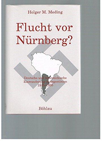 9783412111915: Flucht vor Nürnberg?: Deutsche und österreichische Einwanderung in Argentinien 1945-1955 (Lateinamerikanische Forschungen)