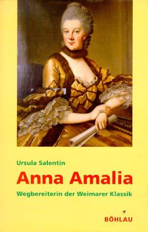 9783412115951: Anna Amalia: Wegbereiterin der Weimarer Klassik (German Edition)