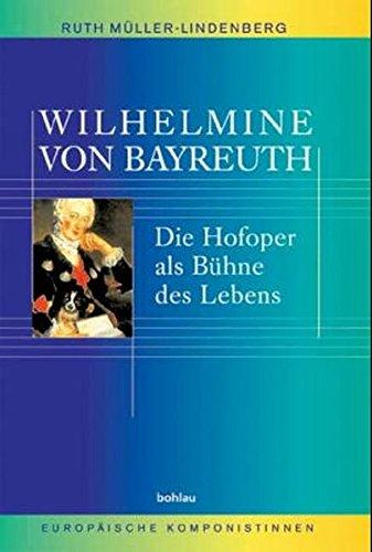 Wilhelmine von Bayreuth. - Müller-Lindenberg, Ruth