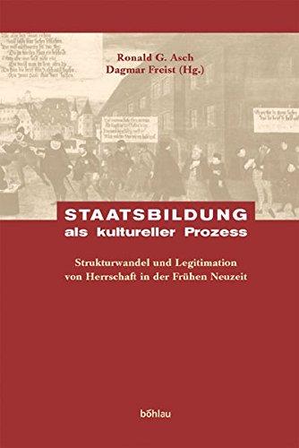 Staatsbildung als kultureller Prozess: Ronald G. Asch