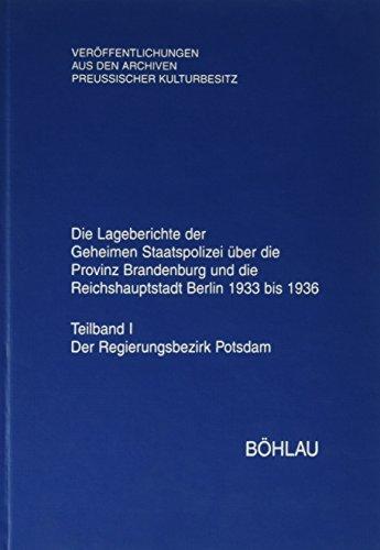 Die Lageberichte der Geheimen Staatspolizei uber die Provinz Brandenburg und die Reichshauptstadt...