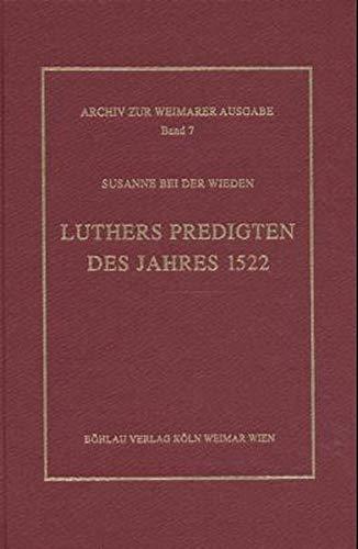 9783412122980: Luthers Predigten des Jahres 1522: Untersuchungen zu ihrer Überlieferung (Archiv zur Weimarer Ausgabe der Werke Martin Luthers)