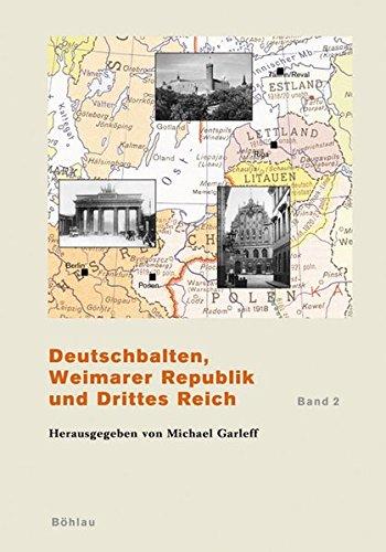 9783412122997: Deutschbalten, Weimarer Republik und Drittes Reich. Band 2