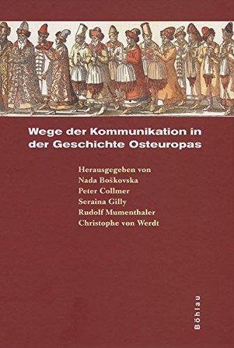 Wege der Kommunikation in der Geschichte Osteuropas: Boskovska, Nada /