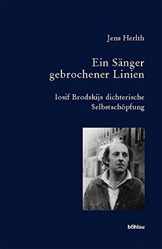 9783412127046: Ein Sänger gebrochener Linien: Iosif Brodskijs dichterische Selbstschöpfung