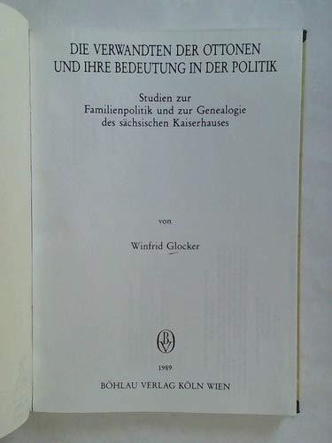 9783412127886: Die Verwandten der Ottonen und ihre Bedeutung in der Politik (Dissertationen zur mittelalterlichen Geschichte)