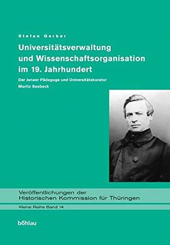 Universitätsverwaltung und Wissenschaftsorganisation im 19. Jahrhundert: Stefan Gerber
