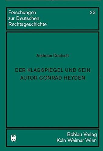 Der Klagespiegel und sein Autor Conrad Heyden: Andreas Deutsch