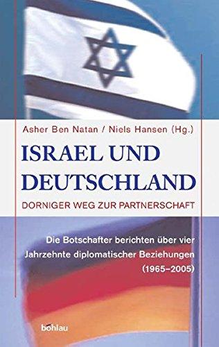 9783412131050: Israel und Deutschland: Dorniger Weg zur Partnerschaft. Die Botschafter berichten �ber vier Jahrzehnte diplomatischer Beziehungen (1965-2005)