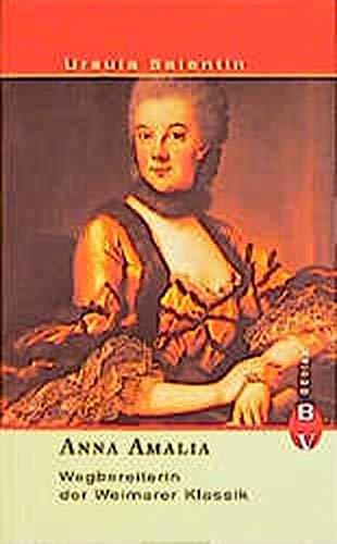 9783412132002: Anna Amalia. Wegbereiterin der Weimarer Klassik.