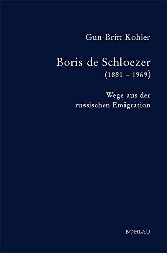 Boris de Schloezer (1881 - 1969): Gun-Britt Kohler