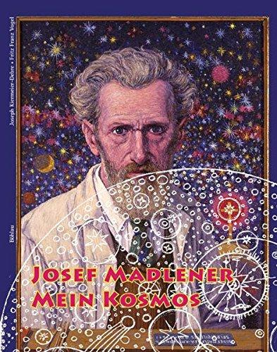 Josef Madlener. Mein Kosmos [Gebundene Ausgabe] Joseph: Joseph Kiermeier-Debre (Autor),