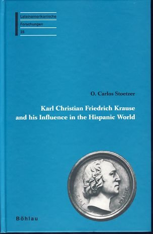 9783412135973: Karl Christian Friedrich Krause and his Influence in the Hispanic World