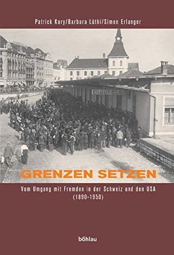 9783412136048: Grenzen setzen: Vom Umgang mit Fremden in der Schweiz und den USA (1890-1950)