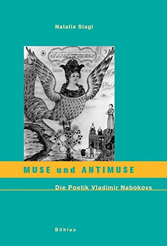 Muse und Antimuse: Die Poetik Vladimir Nabokovs: Natalia Stagl