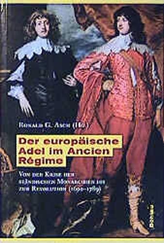9783412140007: Der europäische Adel im Ancien Regime: Von der Krise der ständischen Monarchien bis zur Revolution (ca. 1600-1789)