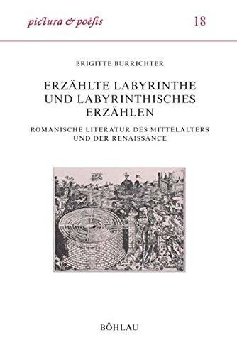 9783412145026: Erzählte Labyrinthe und labyrinthisches Erzählen: Romanische Literatur des Mittelalters und der Renaissance