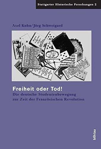 9783412147051: Freiheit oder Tod!: Die deutsche Studentenbewegung zur Zeit der Franz�sischen Revolution