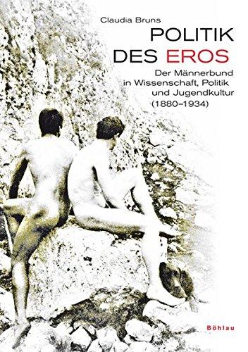 9783412148065: Politik des Eros: Der Männerbund in Wissenschaft, Politik und Jugendkultur (1880-1934)