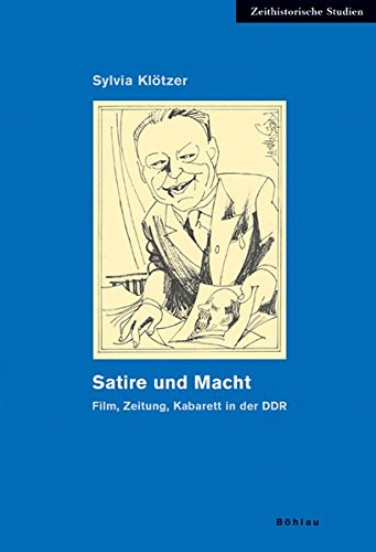 9783412150051: Satire und Macht: Film, Zeitung, Kabarett in der DDR