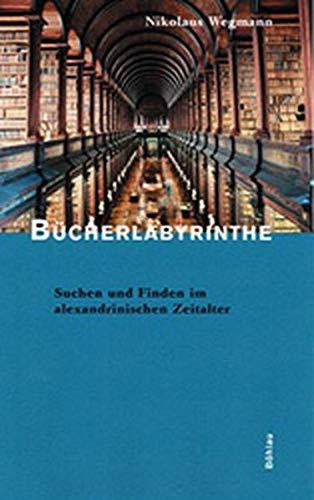 9783412154998: Bücherlabyrinthe: Suchen und Finden im alexandrinischen Zeitalter