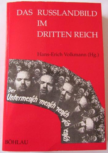Das Rußlandbild Im Dritten Reich: Hans-Erich Volkmann (Herausgegeben)