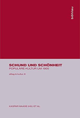 9783412158002: Schund und Schönheit: Populäre Kultur um 1900 (Alltag & Kultur)
