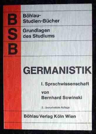 Grundlagen des studiums der germanistik. Teil I: Sprachwissenschaft.: Sowinski, Bernhard