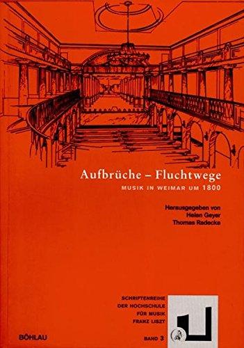 9783412166021: Aufbruche Und Fluchtwege: Musik in Weimar Um 1800
