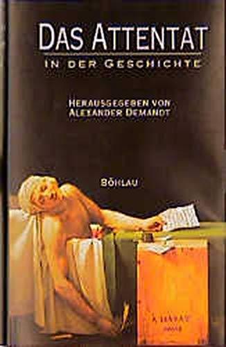 9783412167950: Das Attentat in der Geschichte: Herausgegeben von Alexander Demandt