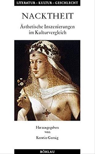 9783412174019: Nacktheit. Ästhetische Inszenierungen im Kulturvergleich.