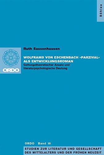 Wolframs von Eschenbach »Parzival« als Entwicklungsroman: Ruth Sassenhausen