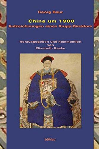 9783412193058: China um 1900. Aufzeichnungen eines Krupp-Direktors