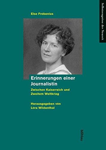 Erinnerungen einer Journalistin. - Frobenius, Else