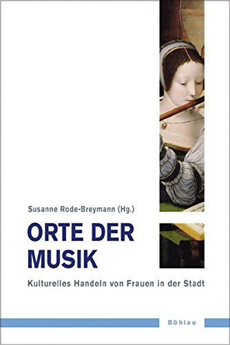 Orte Der Musik: Kulturelles Handeln Von Frauen in Der Stadt (Paperback)