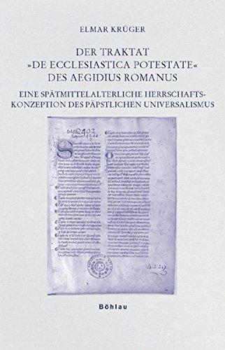 """Der Traktat """"De ecclesiastica potestate"""" des Aegidius Romanus: Elmar Kr�ger"""