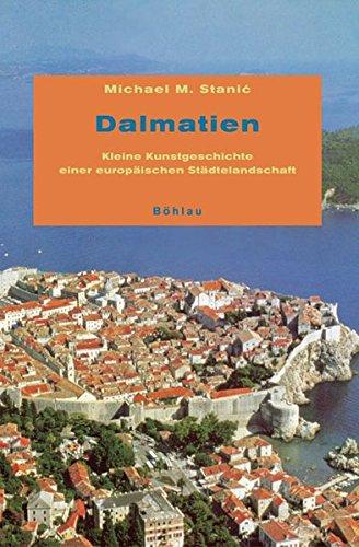 9783412200442: Dalmatien: Kleine Kunstgeschichte einer europäischen Städtelandschaft
