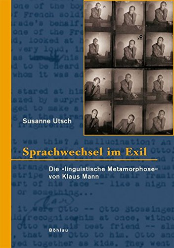 Sprachwechsel im Exil: Die linguistische Metamorphose von Klaus Mann (Hardback): Susanne Utsch
