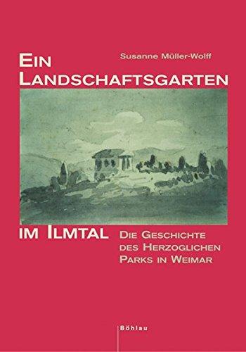 Ein Landschaftsgarten im Ilmtal: Susanne M�ller-Wolff