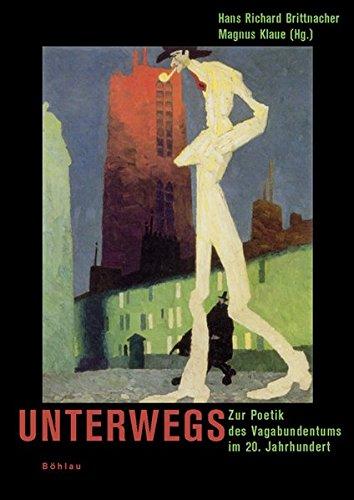 9783412200855: Unterwegs: Zur Poetik des Vagabundentums im 20. Jahrhundert