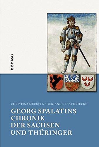 9783412201128: Georg Spalatins »Chronik der Sachsen und Thüringer«: Ein historiographisches Großprojekt der Frühen Neuzeit