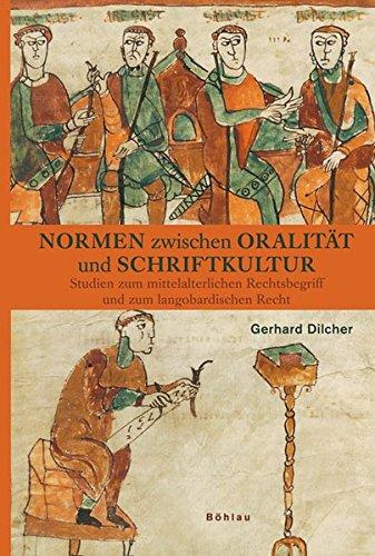 Normen zwischen Oralität und Schriftkultur: Gerhard Dilcher