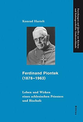 9783412201432: Ferdinand Piontek (1878-1963): Leben und Wirken eines schlesischen Priesters und Bischofs